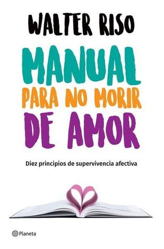 Libro Manual Para No Morir De Amor - Walter Riso Au1