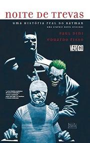 Noite De Trevas. Uma História Real Do Batman. (capa Dura)
