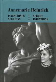 Intenciones Secretas - Heinrich Annemarie
