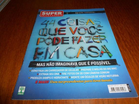 Revista Super Interessante 44 Coisas Que Pode Fazer Em Casa