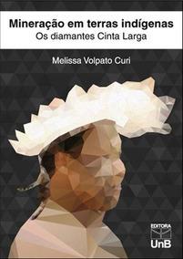 Mineraçao Em Terras Indigenas