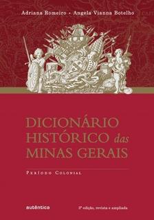 Livro Dicionário Histórico Das Minas Gerais Período Colonial