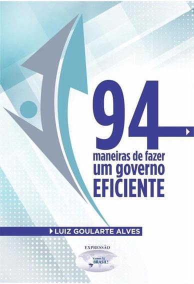 94 Maneiras De Fazer Um Governo Eficiente - Editora Expressa