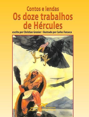 Contos E Lendas - Os Doze Trabalhos De Hercules