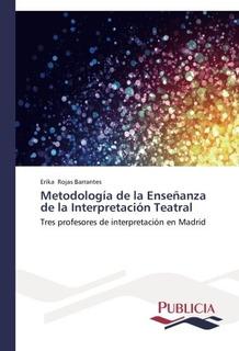 Libro : Metodologia De La Enseñanza De La Interpretacion...