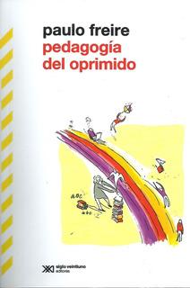 Libro Nuevo Pedagogia Del Oprimido. Paulo Freire