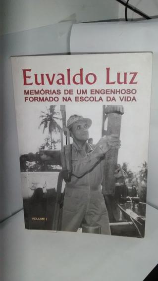 Euvaldo Luz Memorias De Um Engenheiro Formado Na Escola Da V
