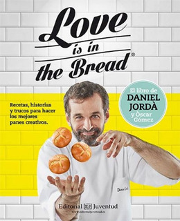 Love Is In The Bread - Daniel Jorda - Libro - Envio En Dia