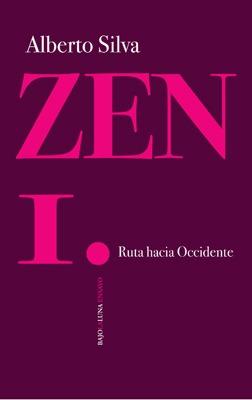 Zen 1 - Ruta Hacia Occidente - Alberto Silva - Bajo La Luna