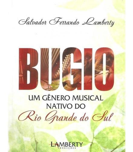 Imagem 1 de 1 de Livro - Salvador Lamberty - Bugio - Um Genero Musical Nativo