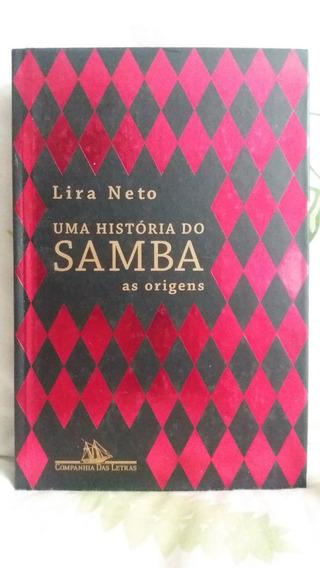 Uma História Do Samba As Origens Volume I - Lira Neto
