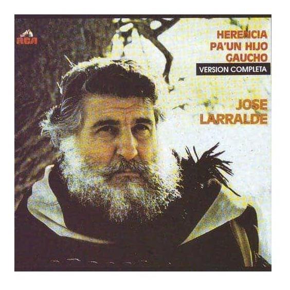 Jose Larralde Herencia Pa Un Hijo Gaucho Cd Nuevo Original