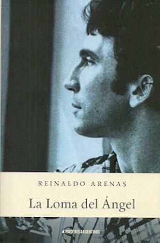 La Loma Del Angel. Reinaldo Arenas. Editores Argentinos