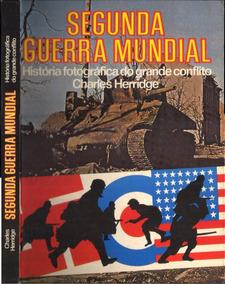 Livro - Segunda Guerra Mundial - Charles Herridge - 253pg.