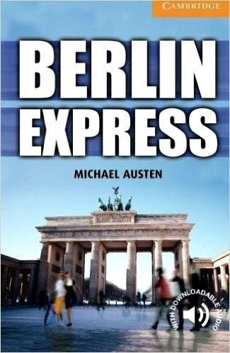 Berlin Express - Cambridge English Readers - Level 4