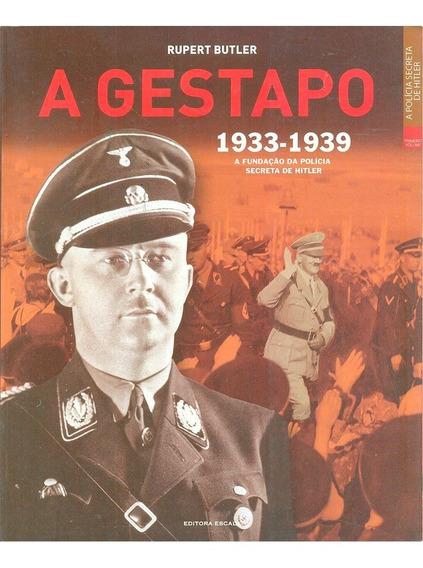 Livro A Gestapo Rupert Butler 1933 - 1939 Policia De Hitler