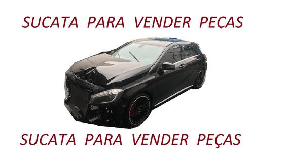Mercedes A45 A200 Amg Sucata Para Vender Peças