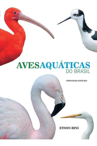 Aves Aquáticas Do Brasil - Principais Espécies