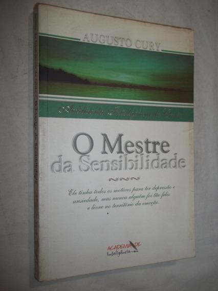 Livro - O Mestre Da Sensibilidade - Augusto Cury