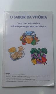 Livro - O Sabor Da Vitória - Nutrição P Paciente Oncológico