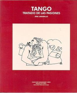 Tango. Tratado De Las Pasiones - Ana Jaramillo