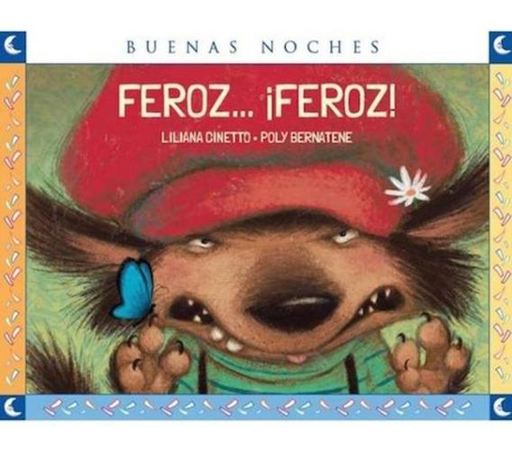 Feroz..¡feroz! - Colección Buenas Noches - Norma