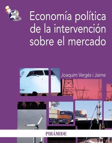 Economia Politica De La Intervencion Sobre El Mercado