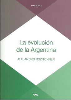 La Evolución De La Argentina - Alejandro Rozitchner