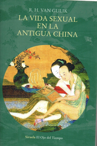 La Vida Sexual En La Antigua China - Van Gulik - Siruela