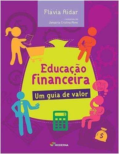 Educaçao Financeira: Um Guia De Valor - 1ªed.(2016)