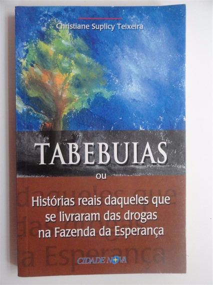 Tabebuias - Histórias Daqueles Que Se Livraram Das Drogas
