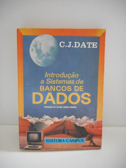 Livro Introdução A Sistema De Banco De Dados C. J. Date