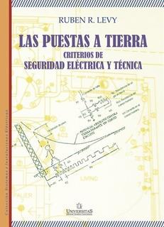 Puesta A Tierra Seguridad Electrica Y Tecnica. Ruben Levy