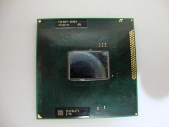 Processador Intel Celeron Sr0ew (b800) Notebook Frete R$ 10