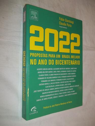 Livro - 2022 - Propostas Para Um Brasil Melhor No Ano Do Bi.