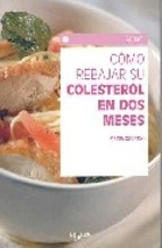 Imagen 1 de 3 de Colesterol En Dos Meses Como Rebajarlo, Zugnoni, Vecchi