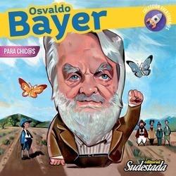 Osvaldo Bayer Para Chicos