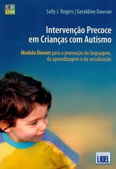 Intervenção Precoce Em Crianças Com Autismo. Modelo Denve
