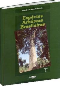 Espécies Arbóreas Brasileiras Vol. 1