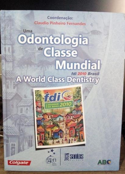 Livro Uma Odontologia De Classe Mundial Fdi 2010 - Abo