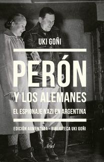 Perón Y Los Alemanes De Uki Goñi - Ariel