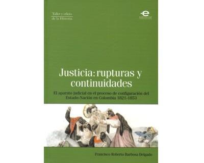 Imagen 1 de 1 de Justicia: Rupturas Y Continuidades. El Aparato Judicial En E