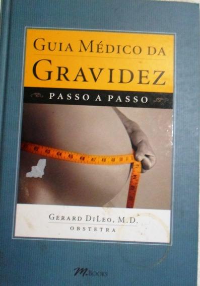 Livro Guia Médico Da Gravidez: Passo A Passo Gerard Dileo