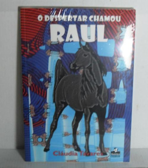 O Despertar Chamou Raul - Cláudia Tavares - Romance - Livro