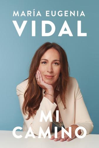 Libro Mi Camino - María Eugenia Vidal