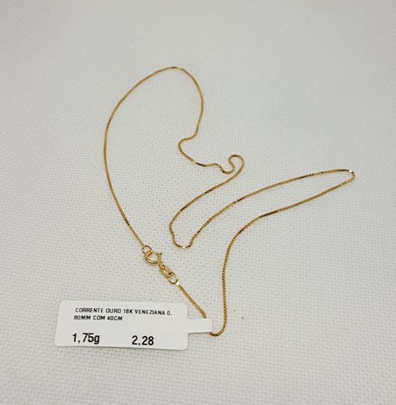 Corrente Veneziana Em Ouro 18k 750 40cm 1,75g
