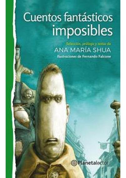 Cuentos Fantásticos Imposibles - Planeta Lector