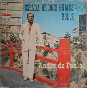 Lp Andre De Paula Espada De Dois Gumes Vol 2