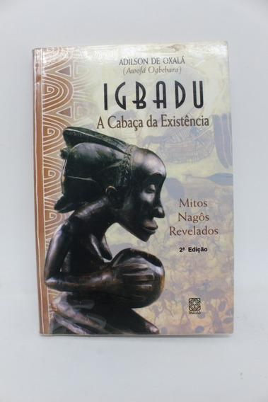 Livro Igbadu A Cabaça Da Existência Mitos Nagôs Revelados