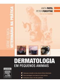 Dermatologia Em Pequenos Animais - Série Clínica 1ª Ed